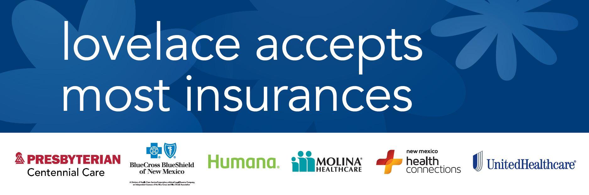 Lovelace accepts most major insurances including Presbyterian Centennial Care