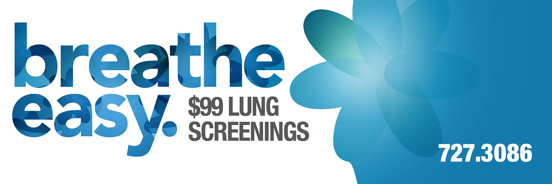 Breathe easy with a $99 lung cancer screening